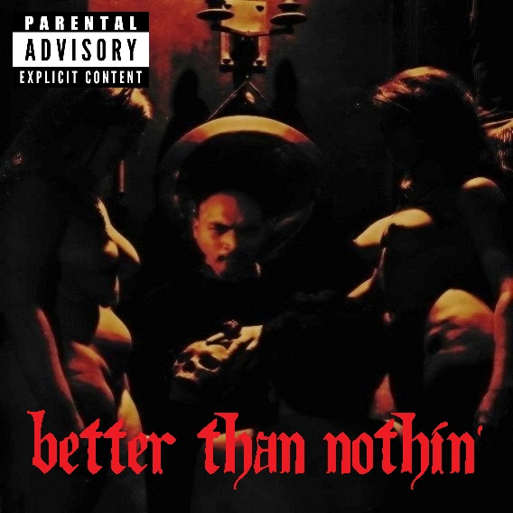Better Than Nothin EP
