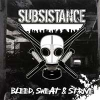 Subsistance - Bleed, Sweat & Strive LP