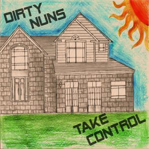 The Dirty Nuns - Take Control
